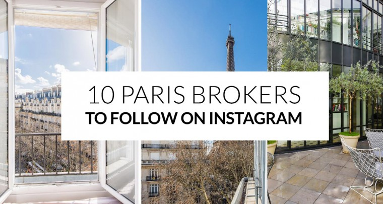 Meanwhile in Paris : 10 Instagram Brokers Who Will Take You Somewhere Special